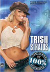 Trish Stratus: 100% Stratusfaction Guaranteed